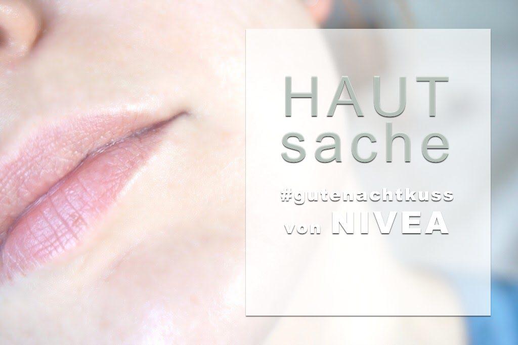 [WERBUNG] #GuteNachtKuss von Nivea </br>– Hautsache – </br> Regeneration über Nacht