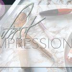 First Impressions – Teint, Haar, Duft & Augen –