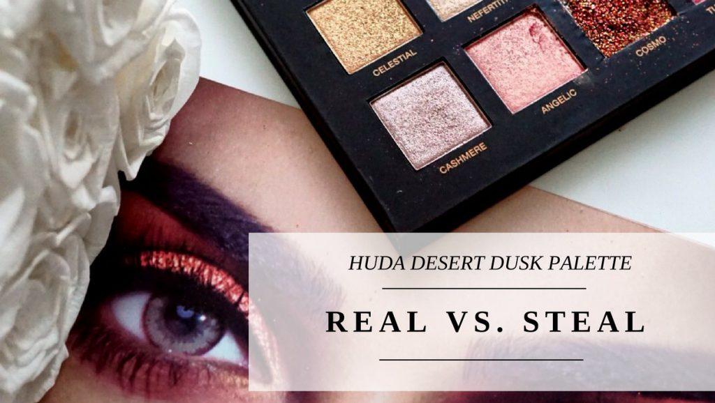 """– Real vs. """"Steal"""" – </br>HUDA BEAUTY DESERT DUSK"""