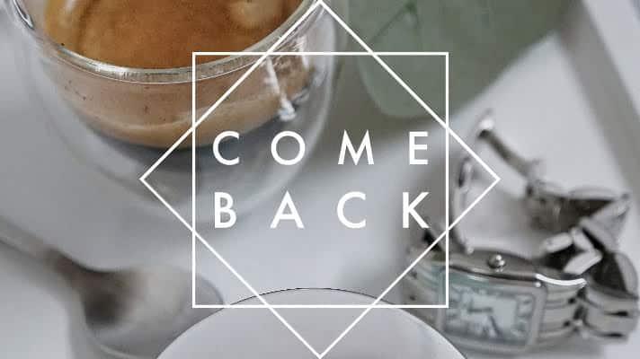 COMEBACK </br>Anfangen ohne bereit zu sein