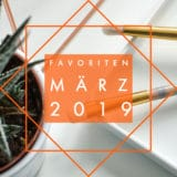 Favoriten – März 2019 –