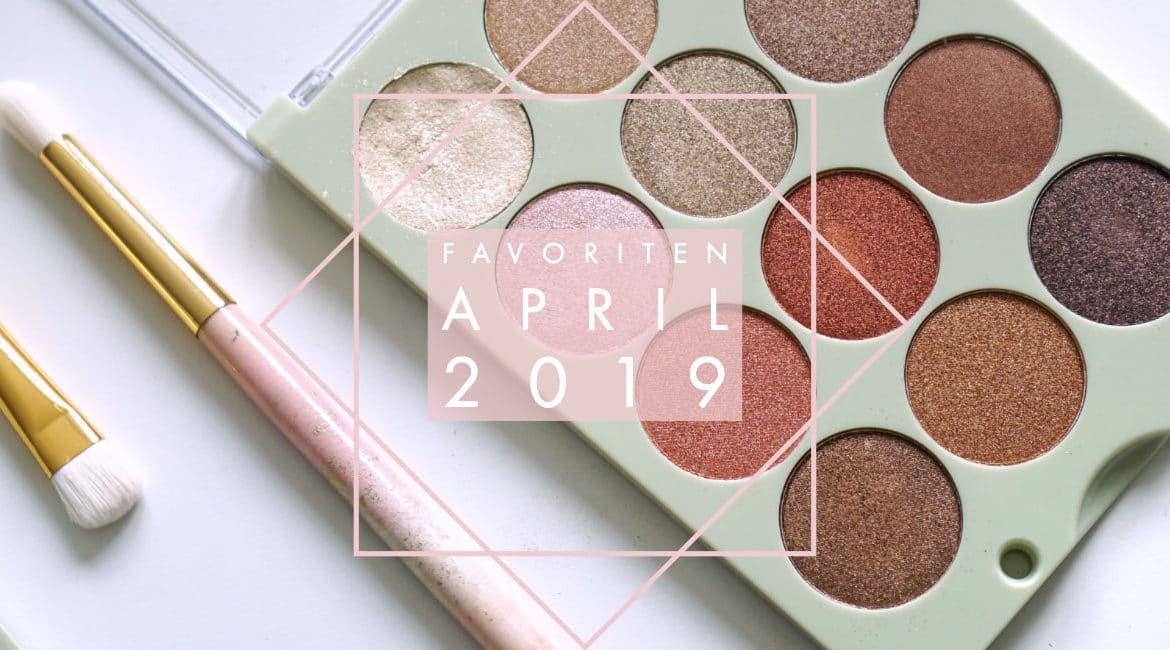 Favoriten – APRIL 2019 –