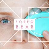 FOREO BEAR Teil 2  – Meine Routine zum Jungbleiben –